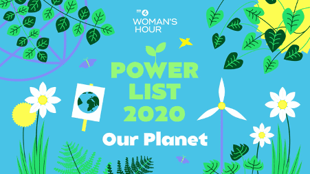Woman's Hour Power List Our Planet graphic depicting illustrations of leaves, a wind turbine and a protest sign depicting the Earth